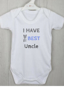 "Personalised Baby Vest with ""I have the best <insert name>"" on it."