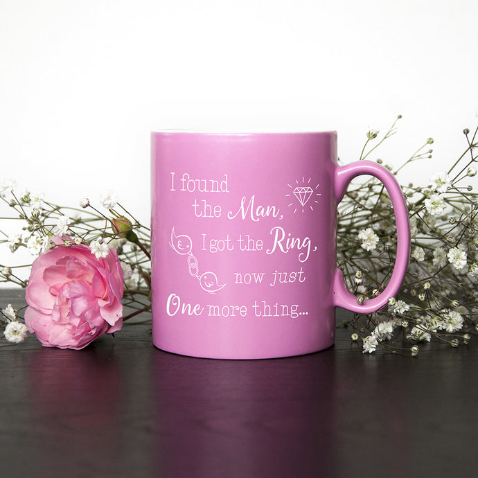 I Found My Man, Now I Need My Girl Personalised Bridesmaid Mug