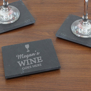Wine goes here slate coaster
