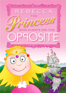 The Princess who always did the opposite personalised book
