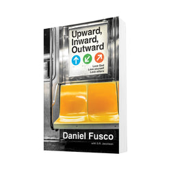 Upward, Inward, Outward - NEW BOOK from Daniel Fusco