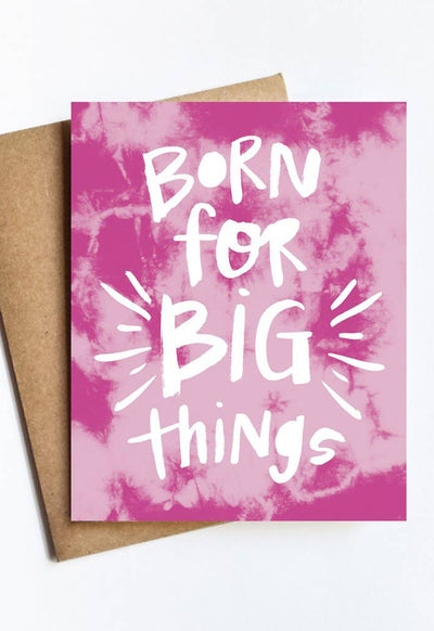 LIVE LOVE STUDI BORN-FOR-BIG-THINGS BORN FOR BIG THINGS CARD - BORN-FOR-BIG-THINGS-LIVE LOVE STUDI