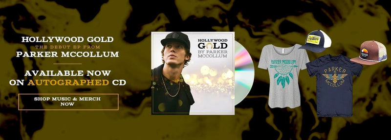 HollyWood Gold - The debut EP from Parker McCollum - Available now on Autographed CD - Shop Parker McCollum