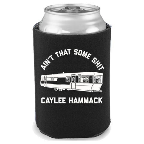Caylee Hammack - Ain't That Some Shit Can Insulator