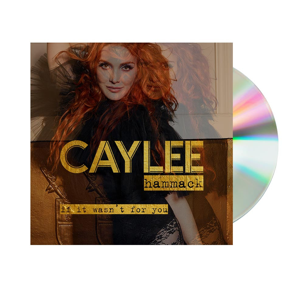 Caylee Hammack If It Wasn't For You (Pre-Order CD)