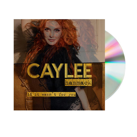 Caylee Hammack- If It Wasn't For You (CD)