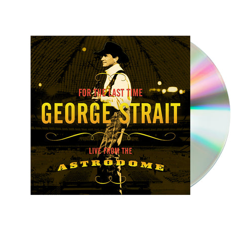 George Strait - For The Last Time: Live From The Astrodome (CD)