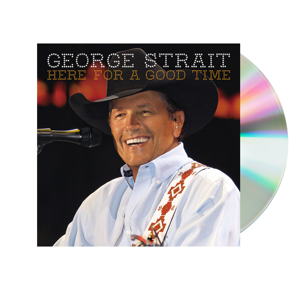 George Strait - Here For A Good Time (CD)