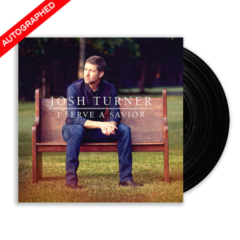 Josh Turner- I Serve A Savior (Vinyl-Autographed)