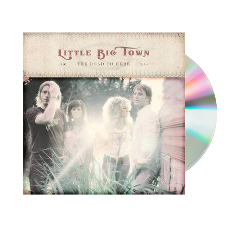 Little Big Town - The Road To Here (CD)