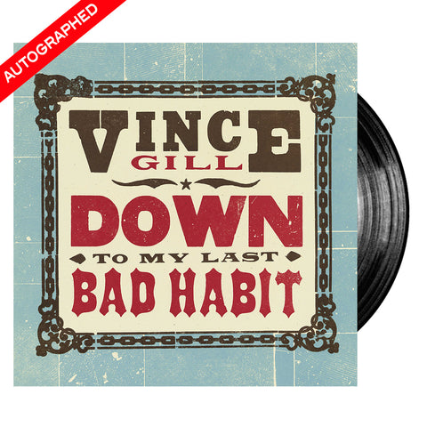 Vince Gill - Down To My Last Bad Habit - (Vinyl-Autographed)