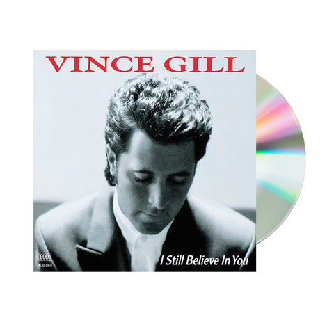 Vince Gill - I Still Believe In You (CD)