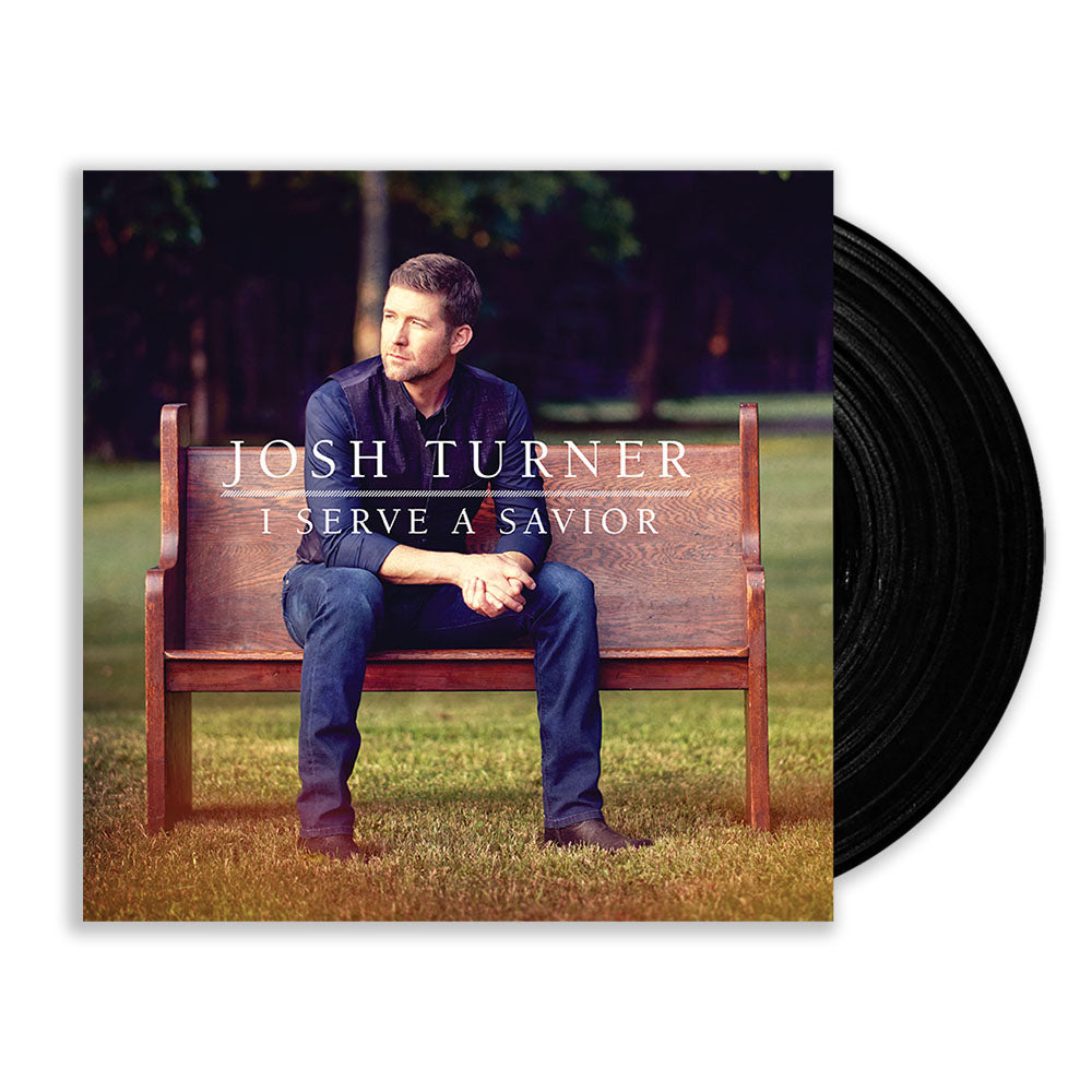 Josh Turner- I Serve A Savior (Vinyl)