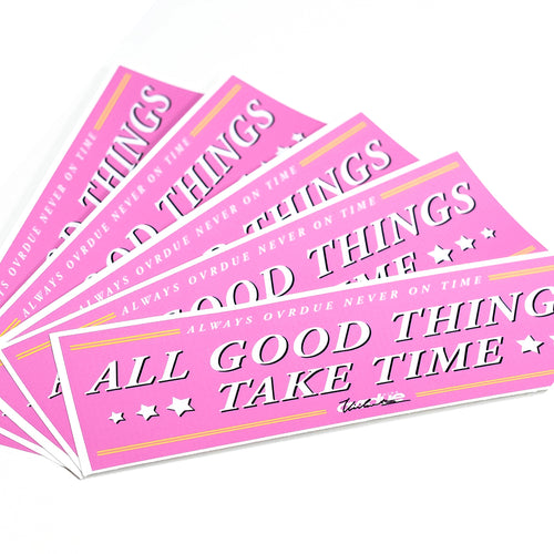 OVRDUE - ALL GOOD THINGS TAKE TIME - PINK - VINYL STICKER