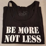 Tank Top - Be More Not Less