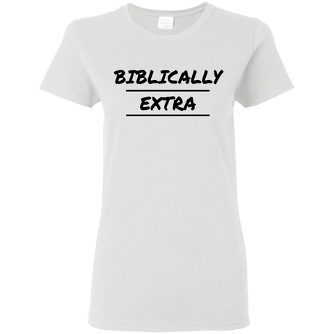 Biblically Extra Ladies' T-Shirt