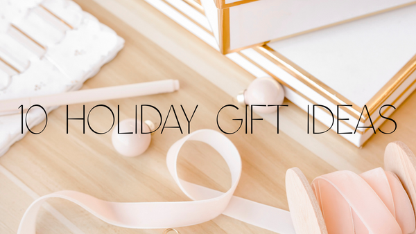 10 holiday gift ideas