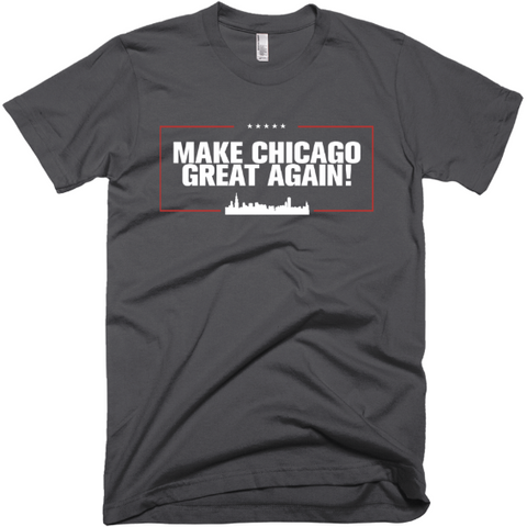 """Make Chicago Great Again"" T-Shirt"