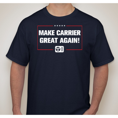 """Make Carrier Great Again!"" T-Shirt"