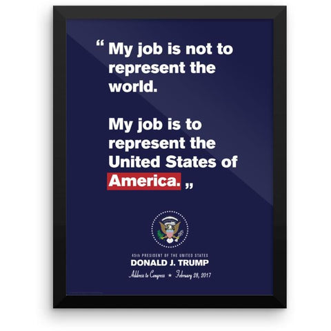 """My Job is to Represent the USA"" Trump Inaugural Framed Print"