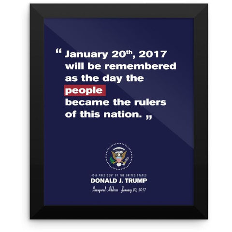 "45th President Trump Inauguration ""Day the People Became the Rulers"" Framed Print"