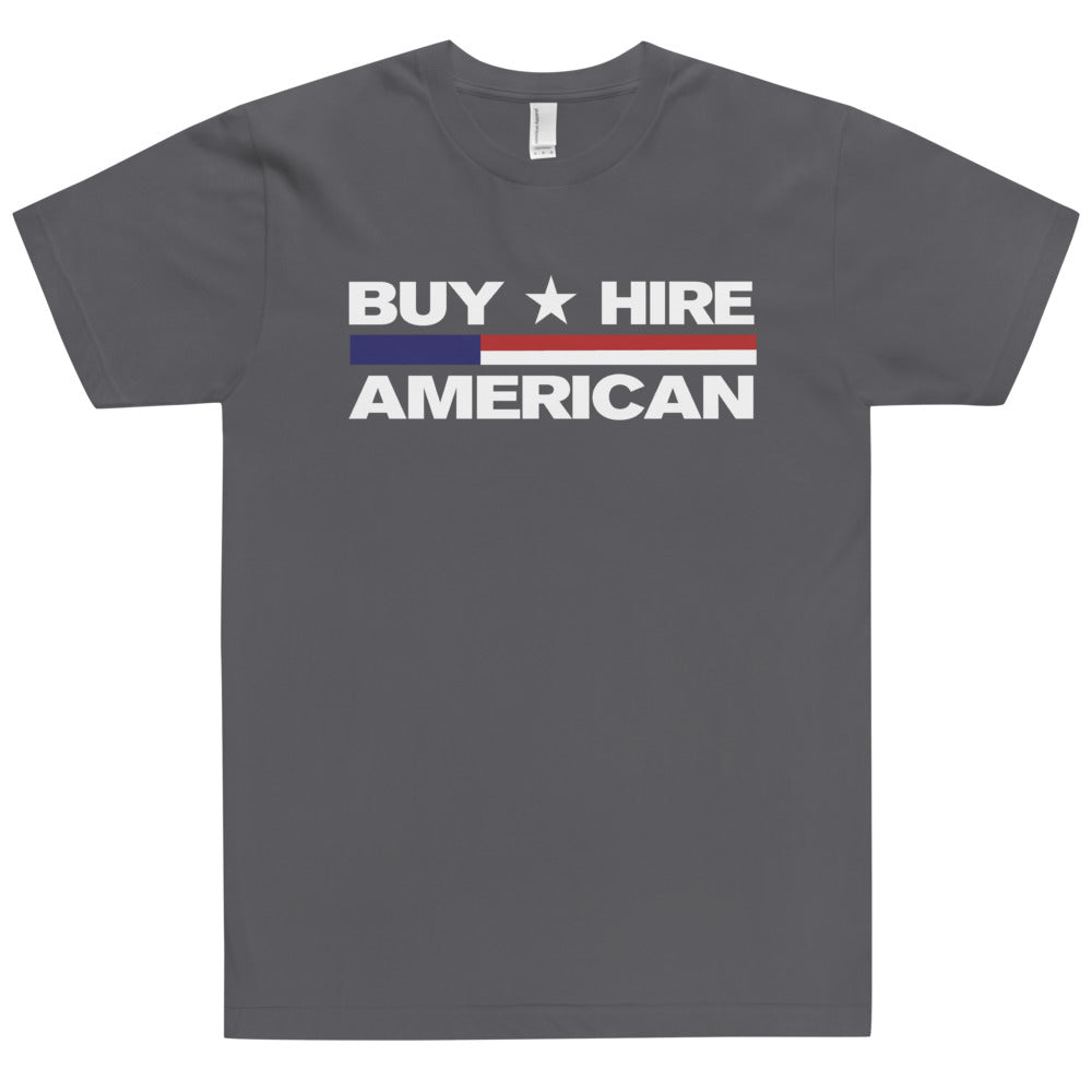 """Buy American, Hire American"" T-Shirt"