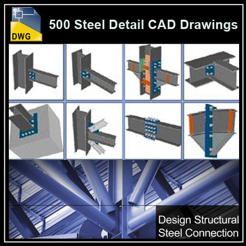 Over 500+ various type of Steel Structure Details CAD Drawings