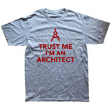 Trust Me I Am An Architect T Shirt Summne Cotton T-shirt Cool Novelty Funny T-shirt Style Men Printed Fashion Tops Tee
