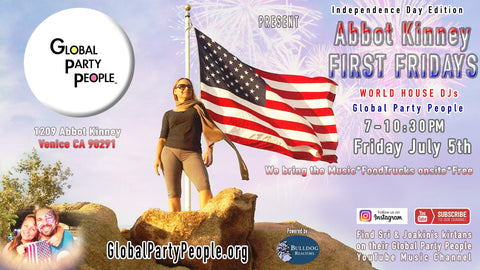 2019-07-05 - First Fridays - Abbot Kinney - Global Party People DJs Sri & Joakin - Venice Beach California