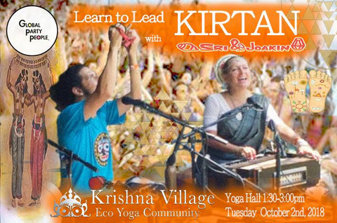 Learn to Lead Kirtan with Sri & Joakin at Krishna Village - Oct 2nd 2018
