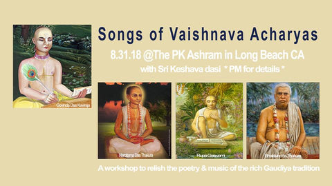 Songs of Vaishnava Acharyas with Sri Kesava - Long Beach CA - August 31st, 2018