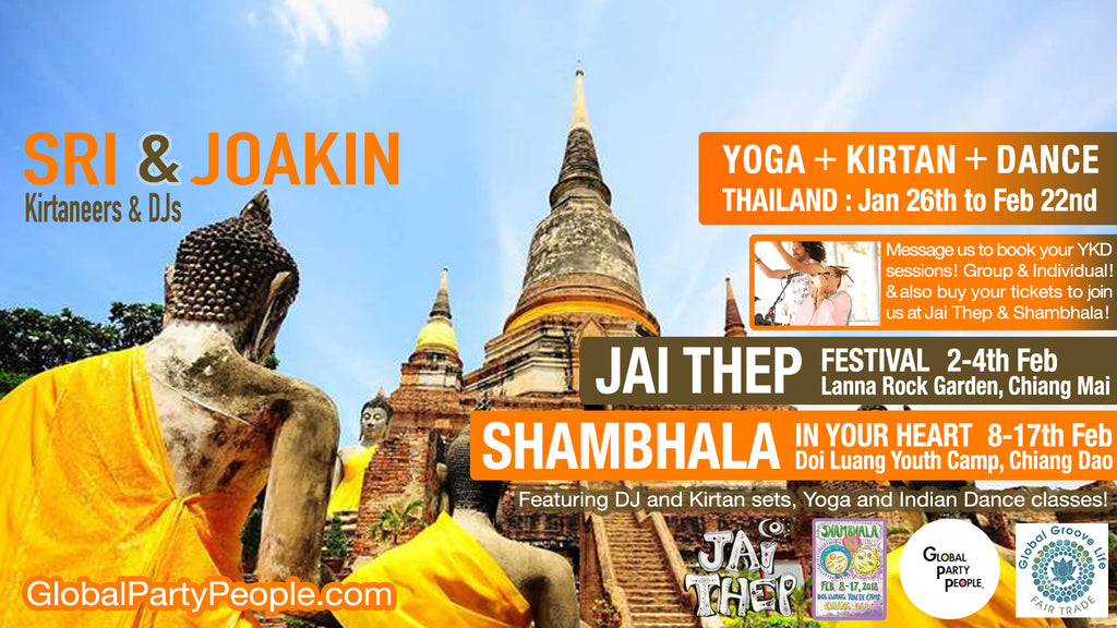 Sri & Joakin - Yoga Kirtan Dance - Thailand - Jan 26th to Feb 22nd 2018 - Jai Thep Festival Feb 2-4th and Shambhala In Your Heart Feb 8-17th