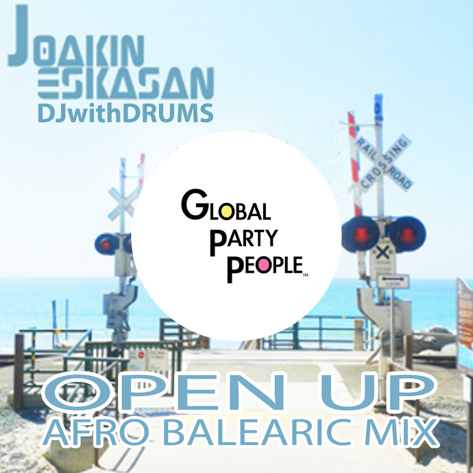 Open Up Mix - JOAKIN ESKASAN : DJwithDRUMS