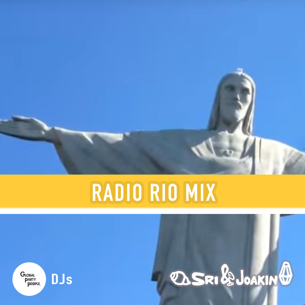 Radio Rio Mix - Global Party People DJs - Sri & Joakin