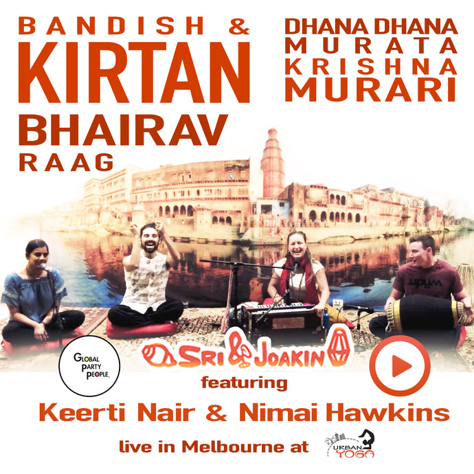 Krishna Murari Bandish and Kirtan in Bhairav Raag with Sri & Joakin ft Keerti Nair & Nimai Hawkins