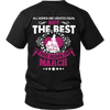 Limited Edition ***Best Ever Born In March Back Print*** Shirts & Hoodies