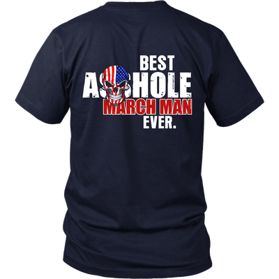 Limited Edition ***Best Ever March Men Back Print*** Shirts & Hoodies