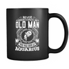 Aquarius Never Underestimate An Old Man Mug