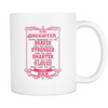 Brave Stronger Smarter Daughter Mug