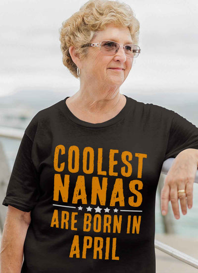 Limited Edition **Coolest Nana Born In April** Shirts & Hoodie