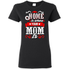 Mother's Day Special**Home Is Where Mom Is** Shirts & Hoodie