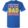 Mother's Day Special **I Am One Bad Mother** Shirts & Hoodies