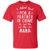 Limited Edition **Nana Partner In Crime** Shirts & Hoodies