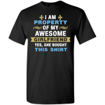 Property of my Awesome Girlfriend Shirts and Hoodies