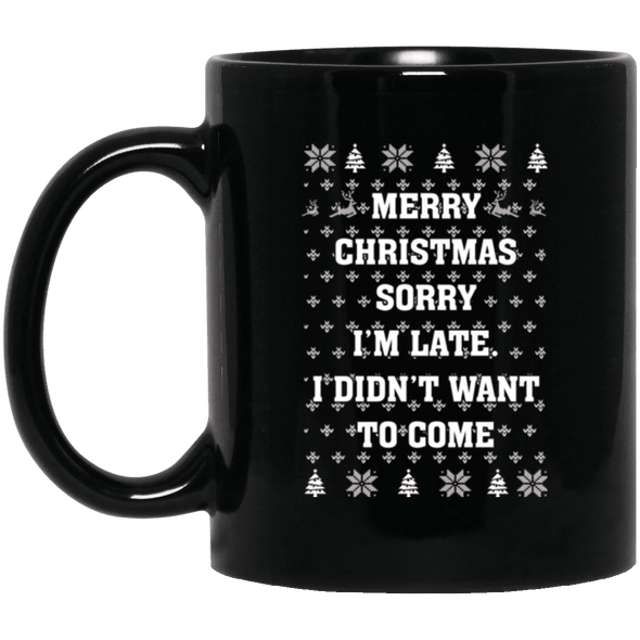 Limited Edition Christmas Sorry I'm Late Black Mug