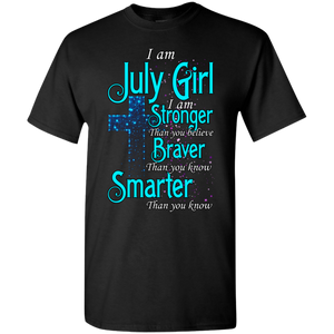 Limited Edition **Strong Brave Smarter July Girl** Shirts & Hoodies