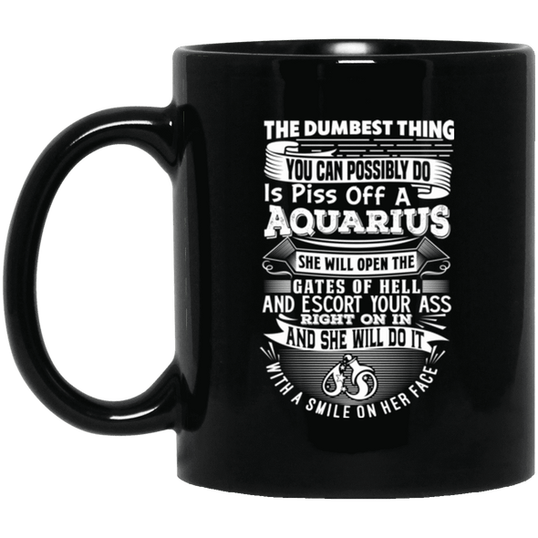 The Dumbest Thing Aquarius Women Shirt BM11OZ 11 oz. Black Mug