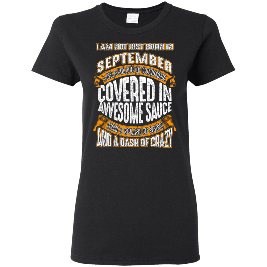 **Wonderful September Girl Covered In Awesome Sauce** Shirts & Hoodies
