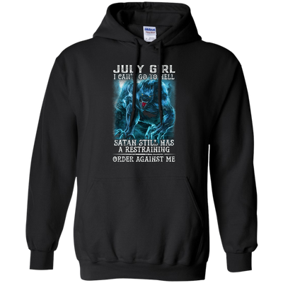 Limited Edition **As A July Girl I Can't Go To Hell** Shirts & Hoodie