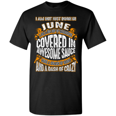 **Wonderful June Girl Covered In Awesome Sauce** Shirts & Hoodies